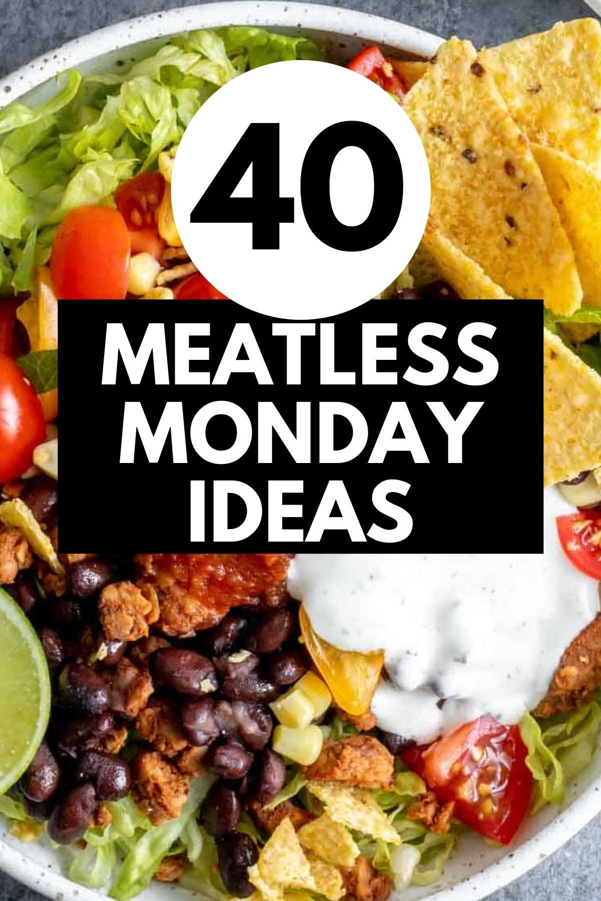 40 Meatless Monday ideas image graphic.